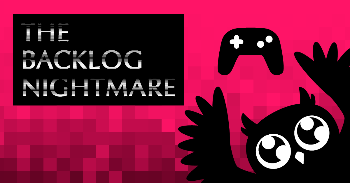 Cartoon owl holding up a controller. Pixelated red background. Text: The backlog nightmare.