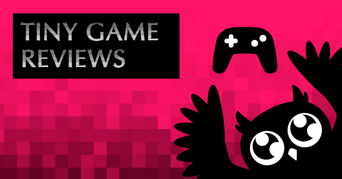 Cartoon owl holding up a controller. Pixelated red background. Text: Tiny game reviews.