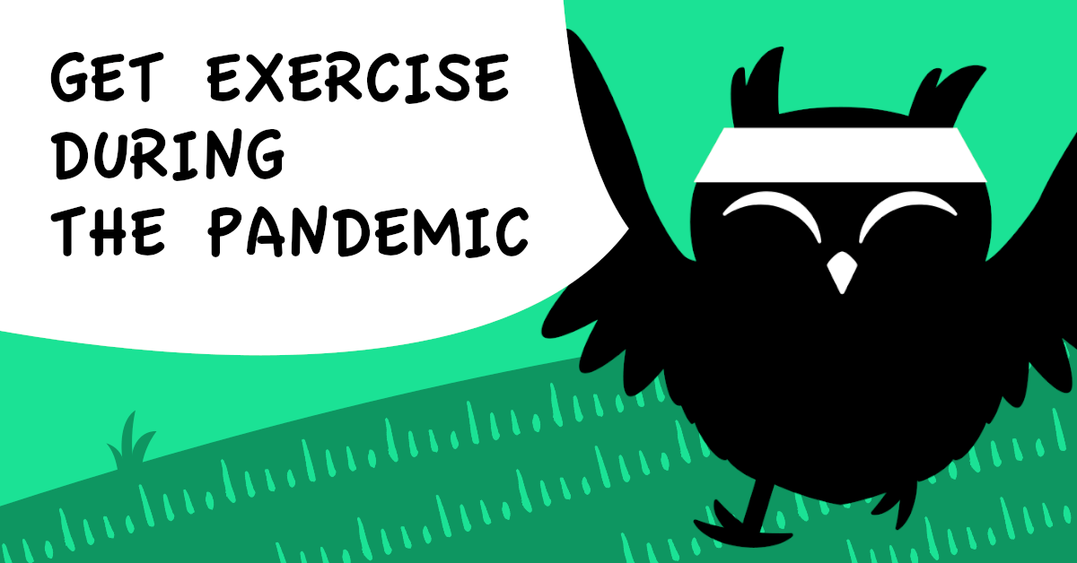 Text reads: Get exercise during the pandemic. Happy cartoon owl jogging the right corner, against a green background.