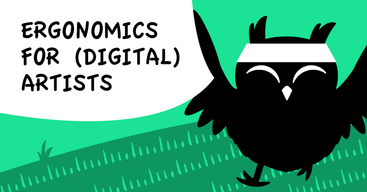 Text reads: Ergonomics for (digital) artists. Happy cartoon owl jogging the right corner, against a green background.