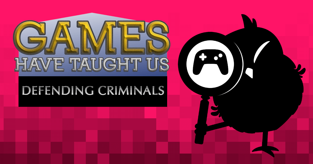 Cartoon owl holding a magnifying glass. Pixelated red background. Text: Games Have Taught Us - Defending criminals