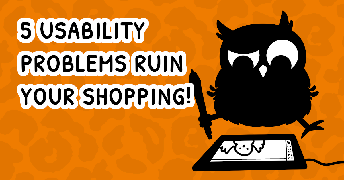 Text reads: 5 usability problems ruin your shopping! Cartoon owl sitting and looking at a drawing tablet in front of them.