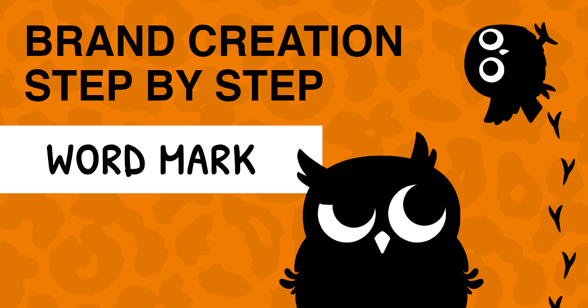 Text reads: Brand creation step by step: Word mark. Cartoon owl staring at a tiny owl walking up a wall.