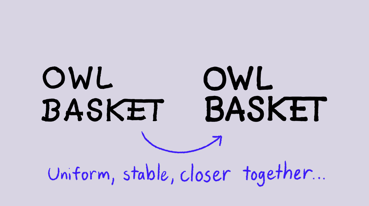 """2Two versions of an """"Owl Basket"""" word mark. One is handwritten, the other is refined. Text reads: Uniform, stable, closer together..."""